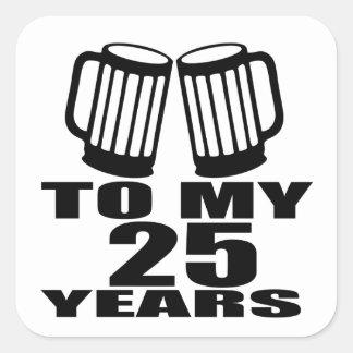 Cheers To My 25 Years Birthday Square Sticker
