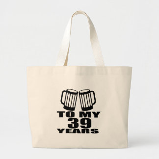 Cheers To My 39 Years Birthday Designs Large Tote Bag