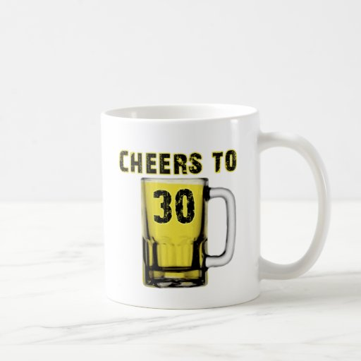 Cheers to Thirty . Birthday Coffee Mugs