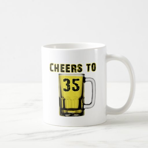 Cheers to Thirty Five. Birthday Mug