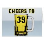 Cheers to Thirty Nine. Birthday Greeting Card