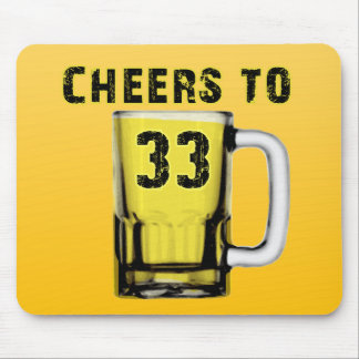 Cheers to Thirty Three. Birthday Mouse Pad