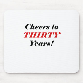 Cheers to Thirty Years Mouse Pad