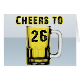 Cheers to Twenty Six. Birthday Card
