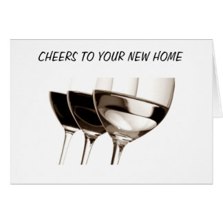 CHEERS TO YOU AND YOUR NEW HOME GREETING CARD