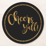 "Cheers Yall | Party Gold &amp; Black | Beer &amp; Cocktail Round Paper Coaster<br><div class=""desc"">Make a statement with comical custom drink coasters as you toast to beautiful weddings, happy birthdays, merry holidays, exciting engagements, new jobs or fresh beginnings. This one is in a crisp black with a fancy faux gold text script font. If you choose, you may customize the background color to match...</div>"