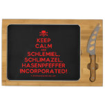 [Skull crossed bones] keep calm and schlemiel, schlimazel, hasenpfeffer incorporated!  Cheese Board Rectangular Cheese Board