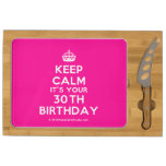 [Crown] keep calm it's your 30th birthday  Cheese Board Rectangular Cheese Board