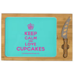 [Cupcake] keep calm and love cupcakes  Cheese Board Rectangular Cheese Board