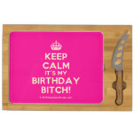 [Crown] keep calm it's my birthday bitch!  Cheese Board Rectangular Cheese Board