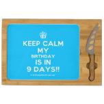 [Cupcake] keep calm my birthday is in 9 days!!  Cheese Board Rectangular Cheese Board