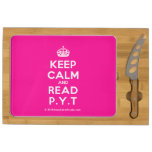 [Crown] keep calm and read p.y.t  Cheese Board Rectangular Cheese Board