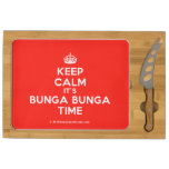 [Crown] keep calm it's bunga bunga time  Cheese Board Rectangular Cheese Board