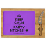 [Crown] keep calm and party bitches! [Love heart]  Cheese Board Rectangular Cheese Board