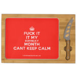 [Crown] fuck it it my bornday month cant keep calm  Cheese Board Rectangular Cheese Board