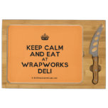 [Crown] keep calm and eat at wrapworks deli  Cheese Board Rectangular Cheese Board