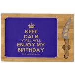 [Crown] keep calm y'all will enjoy my birthday  Cheese Board Rectangular Cheese Board