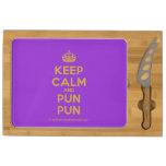 [Crown] keep calm and pun pun  Cheese Board Rectangular Cheese Board
