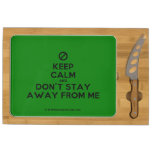 [No sign] keep calm and don't stay away from me  Cheese Board Rectangular Cheese Board