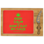 [Cutlery and plate] keep calm and don't eat my face  Cheese Board Rectangular Cheese Board