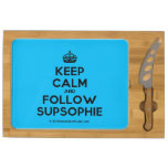 [Crown] keep calm and follow supsophie  Cheese Board Rectangular Cheese Board