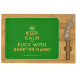 [Crown] keep calm and fuck with skeeter gang  Cheese Board Rectangular Cheese Board