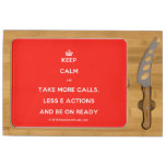 [Crown] keep calm and take more calls, less e actions and be on ready  Cheese Board Rectangular Cheese Board