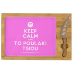 [Smile] keep calm and to poulaki tsiou  Cheese Board Rectangular Cheese Board