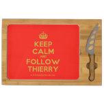 [Crown] keep calm and follow thierry  Cheese Board Rectangular Cheese Board