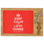 [Crown] keep calm and love robbie  Cheese Board Rectangular Cheese Board