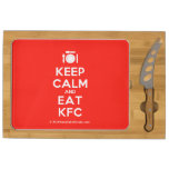 [Cutlery and plate] keep calm and eat kfc  Cheese Board Rectangular Cheese Board