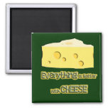 cheese goes with everything magnet
