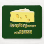 cheese goes with everything mouse pad