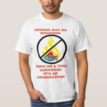 Professional Business Cheese has no business being on a tuna sandwich! T-Shirt