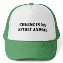 Cheese is my Spirit Animal Trucker Hat