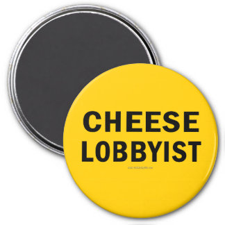 Cheese Lobbyist... Magnet