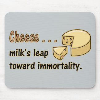 Cheese ... Milk's Leap Toward Immortality Mouse Pad