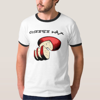 Cheese Wax. T-Shirt