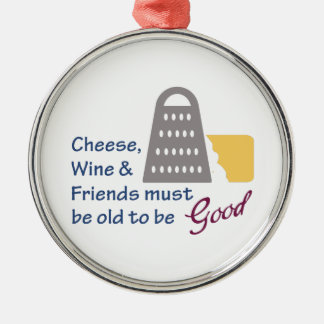 Cheese Wine And Friends Metal Ornament
