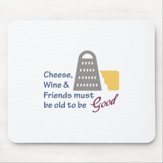 Cheese Wine And Friends Mouse Pad