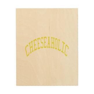Cheeseaholic - Custom Background Color Wood Wall Art