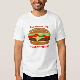 ¿Cheeseburger - alguien dijo el CHEESEBURGER? - 2 Playera