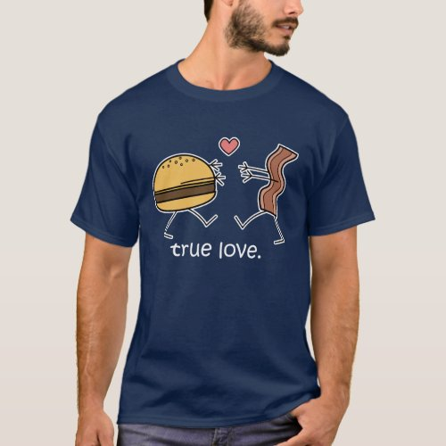 Cheeseburger and Bacon True Love Shirt Dark