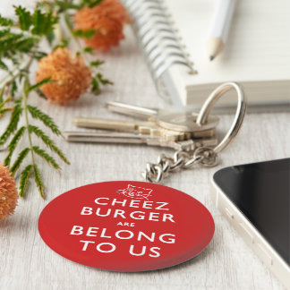Cheeseburger Are Belong to Us Keychain