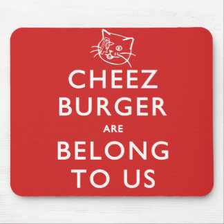 Cheeseburger Are Belong to Us Mouse Pad