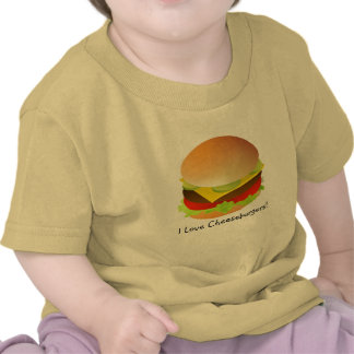 cheeseburger, I Love Cheeseburgers! T Shirt