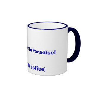 Cheeseburger In Paradise!, (not without coffee) Coffee Mug