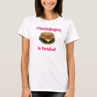 Cheeseburger In Paradise! T-Shirt