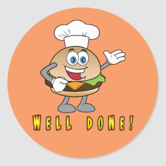 Cheeseburger Well Done! Classic Round Sticker