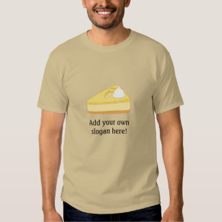 Cheesecake Slice: Customizable Slogan T Shirt